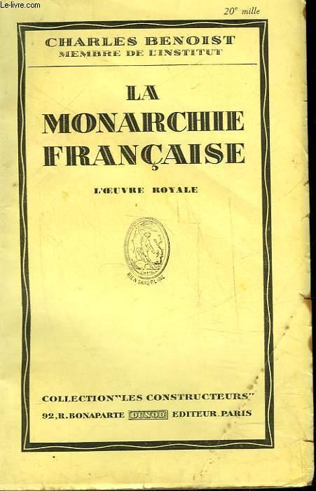 LA MONARCHIE FRANCAISE - L'OEUVRE ROYALE