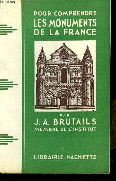 POUR COMPRENDRE LES MONUMENTS DE LA FRANCE - NOTIONS PRATIQUES D'ARCHEOLOGIE A L'USAGE DES TOURISTES
