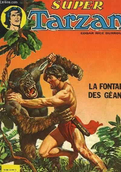 SUPER TARZAN - N°1 - LA FONTAINE DES GEANTS