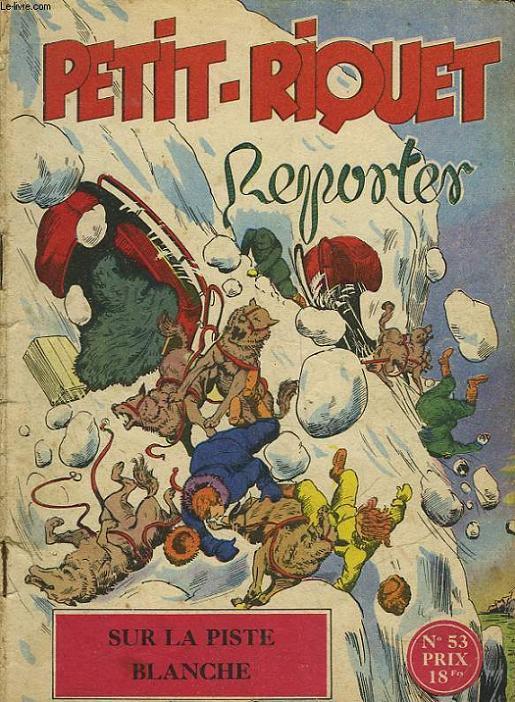 PETIT-RIQUET REPORTER - N°53 - SUR LA PISTE BLANCHE