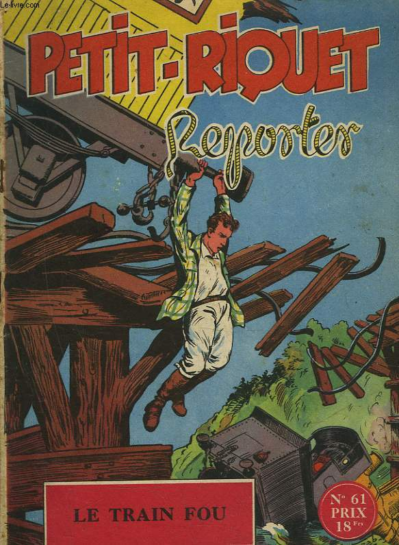 PETIT-RIQUET REPORTER - N°61 - LE TRAIN FOU