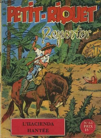 PETIT-RIQUET REPORTER - N°63 - L'HACIENDA HANTEE