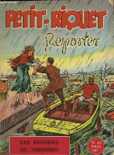 PETIT-RIQUET REPORTER - N°65 - LES INONDES DU MISSISSIPI