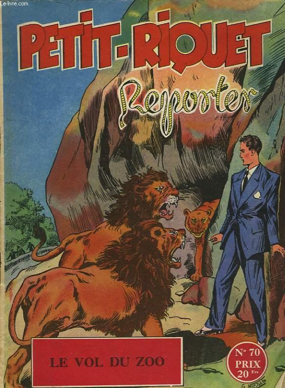 PETIT-RIQUET REPORTER - N°70 - LE VOL DU ZOO