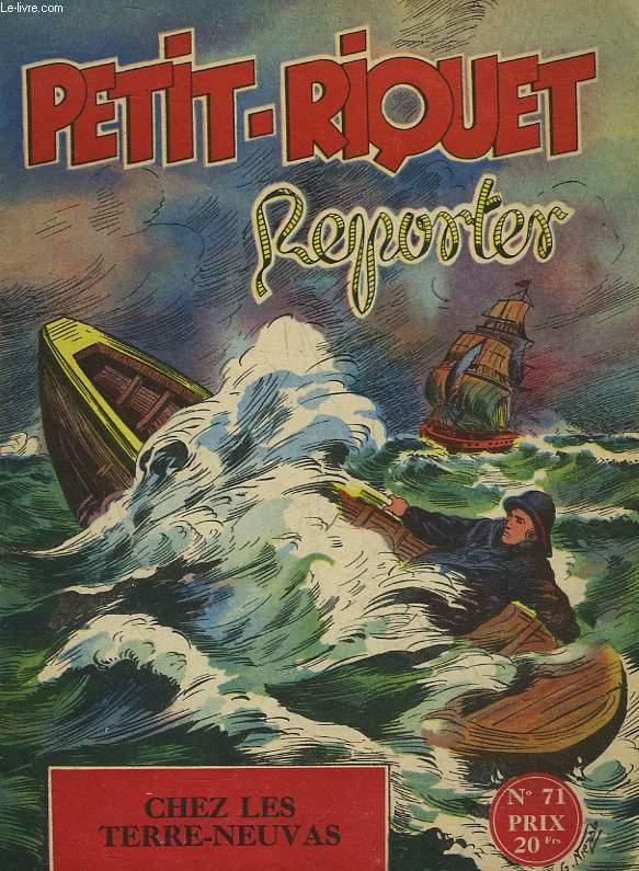 PETIT-RIQUET REPORTER - N°71 - CHEZ LES TERRE-NEUVAS