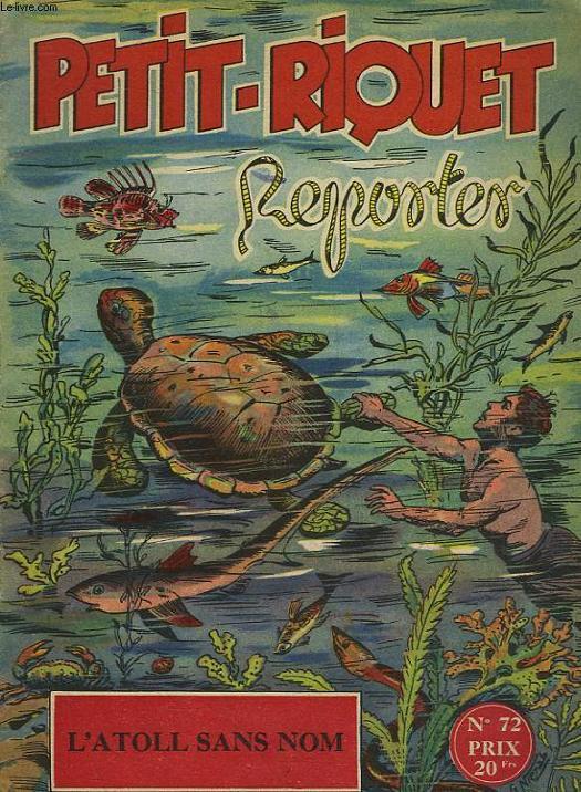 PETIT-RIQUET REPORTER - N°72 - L'ATOLL SANS NOM