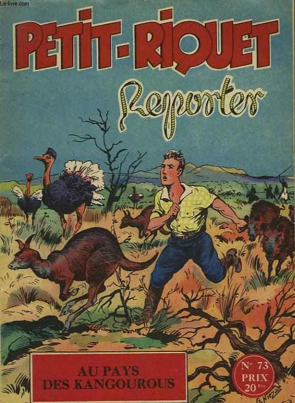 PETIT-RIQUET REPORTER - N°73 - AU PAYS DES KANGOUROUS