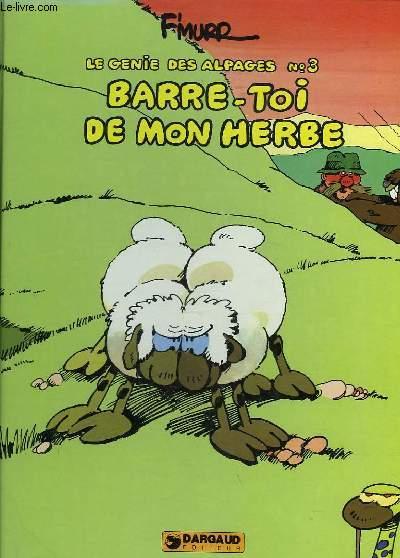 LE GENIE DES ALPAGES - N°3 - BARRE-TOI DE MON HERBE