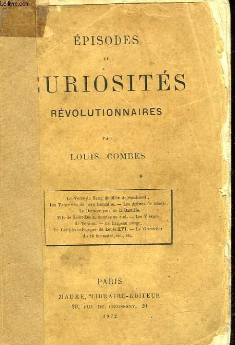 EPISODES ET CURIOSITES REVOLUTIONNAIRES