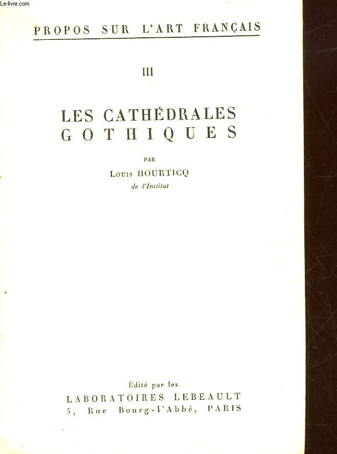 LES CATHEDRALES GOTHIQUES - TOME 3