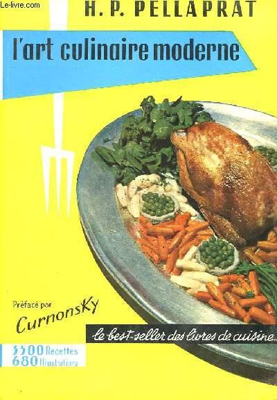 L art culinaire moderne la bonne table francaise et for Art et magie de la cuisine raymond oliver