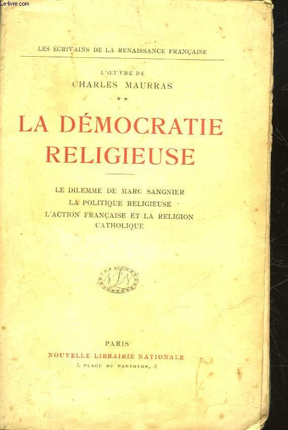 ROMANTISME ET REVOLUTION - TOME 2 - LA DEMOCRATIE RELIGIEUSE : LE DILEMME DE MARC SANGNIER, LA POLITIQUE RELIGIEUSE, L'ACTION FRANCAISE ET LA RELIGION CATHOLIQUE