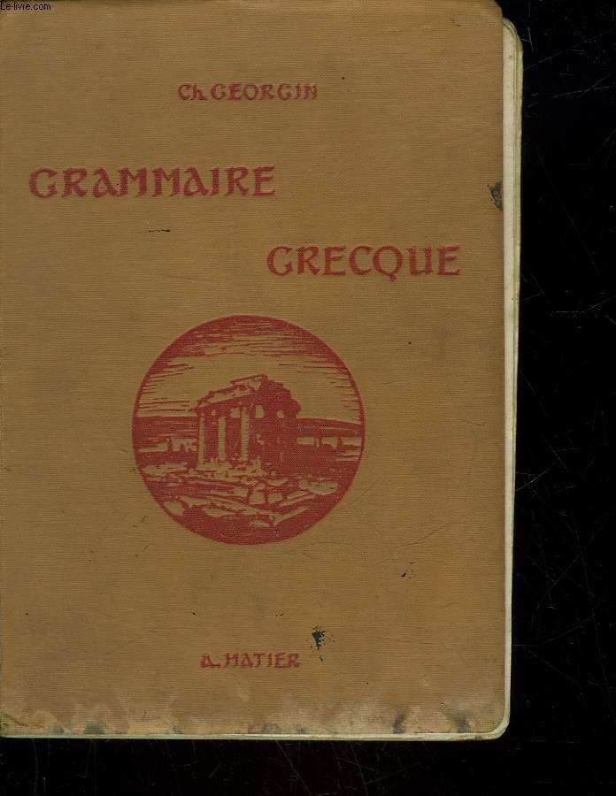 GRAMMAINE GRECQUE POUR TOUTES LES CLASSES DE L'ENSEIGNEMENT SECONDAIRE