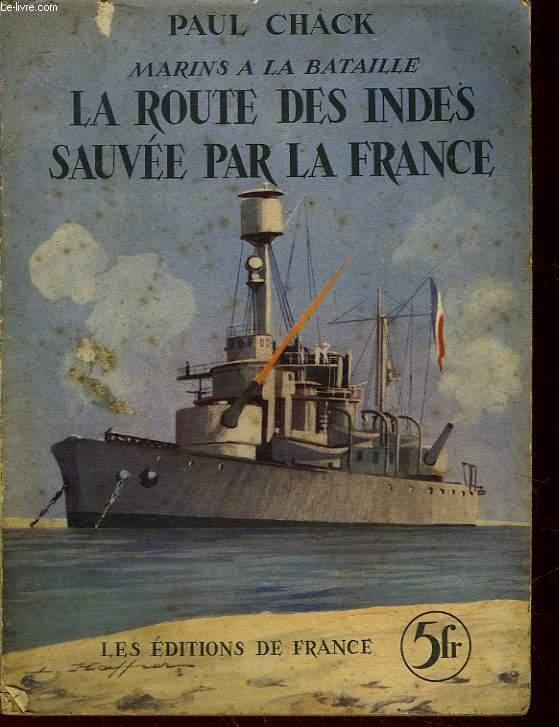MARINS A LA BATAILLE - LA ROUTE DES INDES SAUVEE PAR LA FRANCE