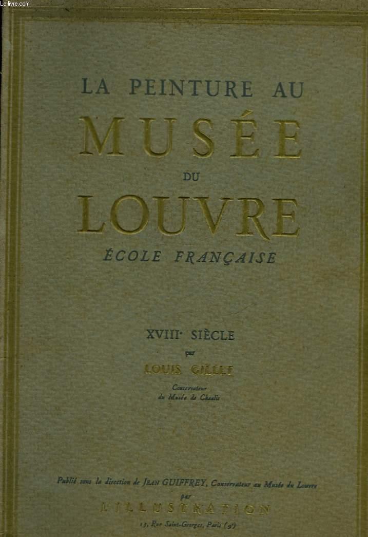 LA PEINTURE AU MUSEE DU LOUVRE - ECOLE FRANCAISE - 18° SIECLE