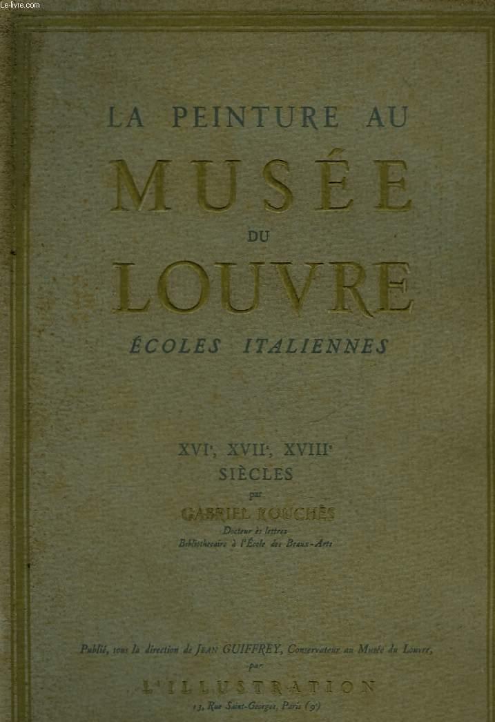 LA PEINTURE AU MUSEE DU LOUVRE ECOLE ITALIENNE - 16 - 17 ET 18° SIECLE
