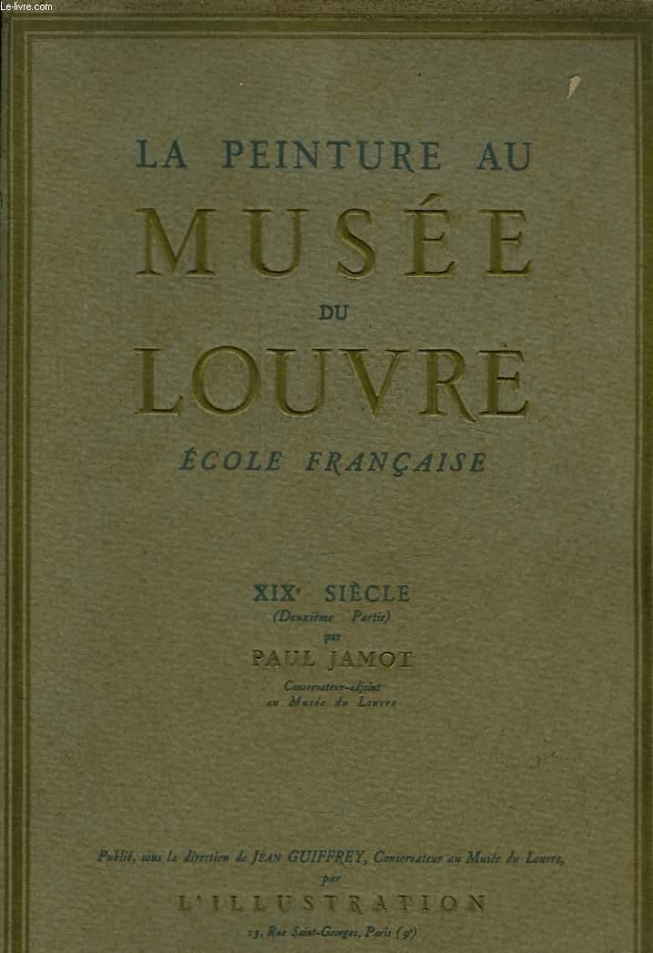 LA PEINTURE AU MUSEE DU LOUVRE ECOLE FRANCAISE - 19° SIECLE (2° PARTIE)