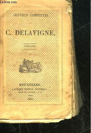 OEUVRES COMPLETES DE C. DELAVIGNE - THEATRE