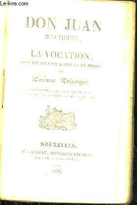 DON JUAN D'AUTRICHE, OU LA VOCATION - COMEDIE EN 5 ACTES ET EN PROSE