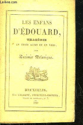 LES ENFANS D'EDOUARD - TRAGEDIE EN 3 ACTES ET EN VERS
