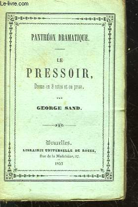 LE PRESSOIR - LE DRAME EN 3 ACTES ET EN PROSE