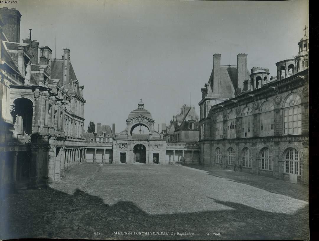 1 PHOTO ANCIENNE EN NOIR ET BLANC - PALAIS DE FONTAINEBLEAU - LE BAPTISTERE - N°653