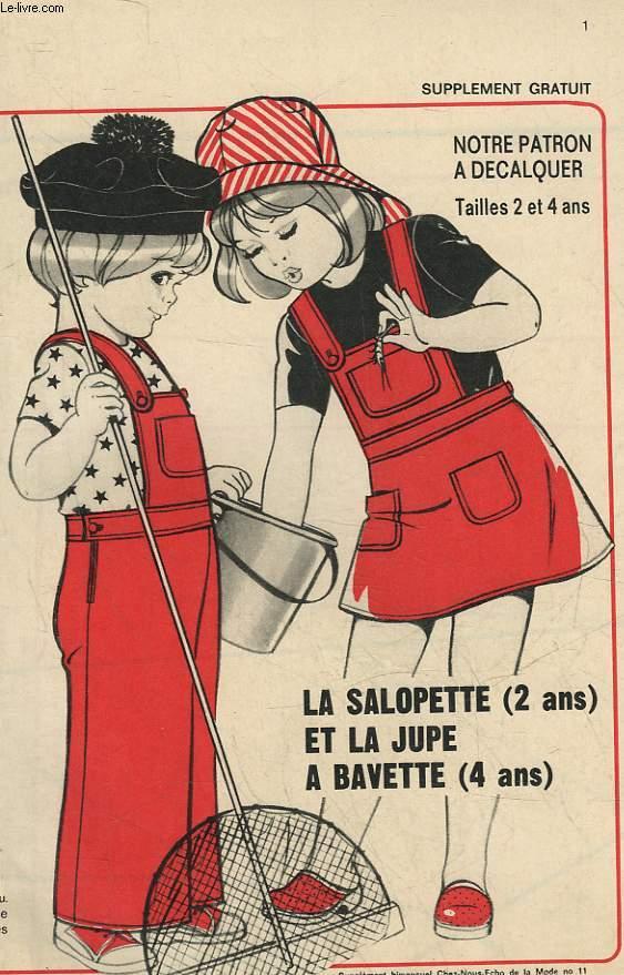 1 PATRON : LA SALOPETTE (2 ANS) ET LA JUPE A BAVETTE (4 ANS)