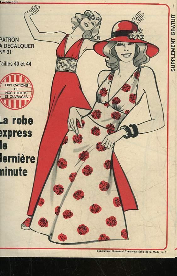 1 PATRON : LA ROBE EXPRESS DE DERNIERE MINUTE - TAILLE 40 ET 44