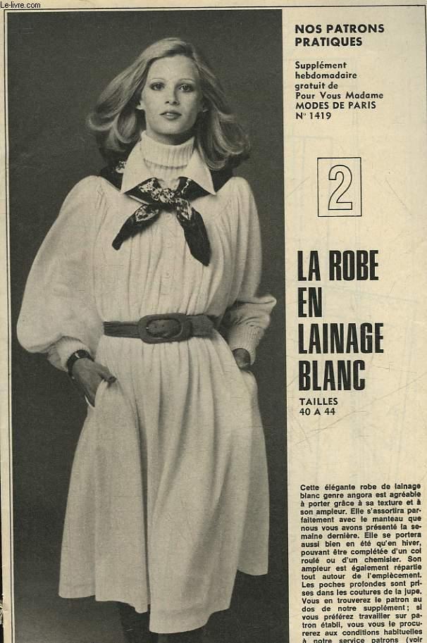1 PATRON : LA ROBE EN LAINAGE BLANC - TAILLE 40 A 44