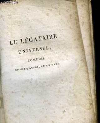 LE LEGATAIRE UNIVERSEL - COMEDIE EN 5 ACTES ET EN VERS