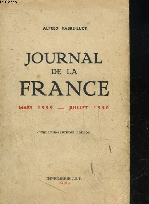 JOURNAL DE LA FRANCE - MARS 1939 - JULLET 1940