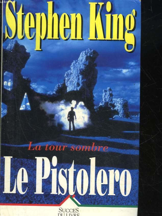 LA TOUR SOMBRE - LE PISTOLERO