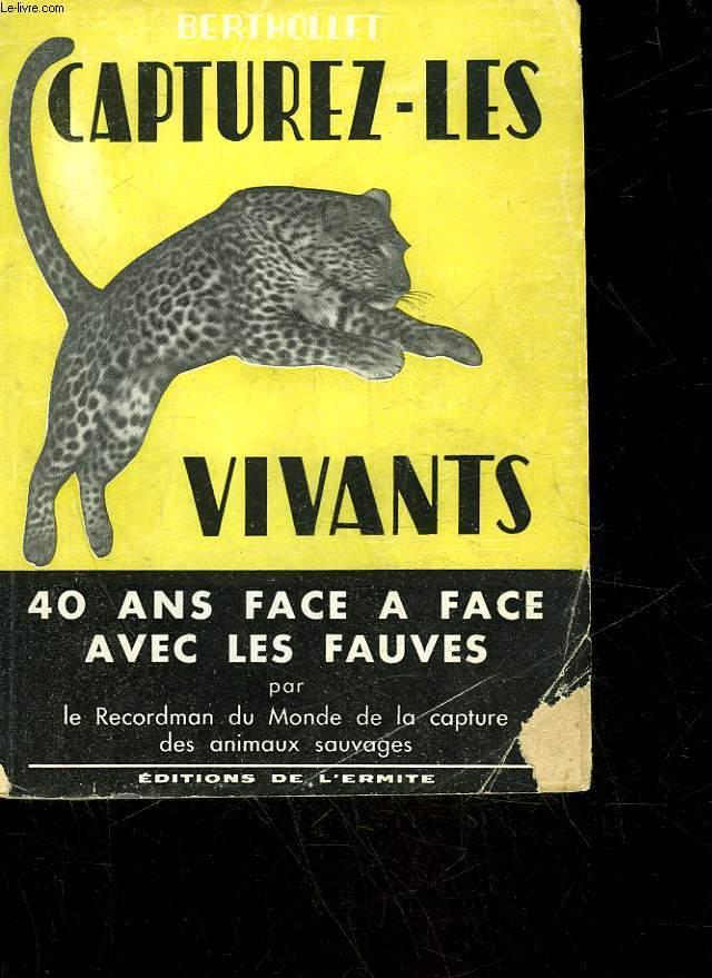 CAPTUREZ-LES VIVANTS - 40 ANS FACE A FACE AVEC LES ANIMAUX SAUVAGES