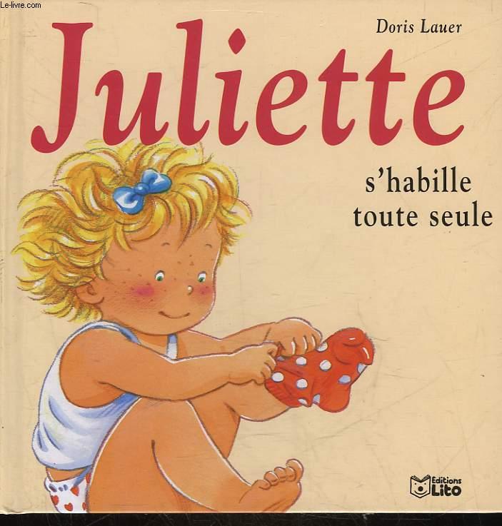 JULIETTE - 6 - S'HABILLE TOUTE SEULE