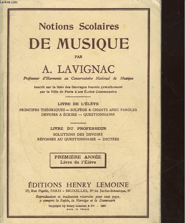 NOTIONS SCOLAIRES DE MUSIQUE - PREMIERE ANNEE - LIVRE D E L'ELEVE