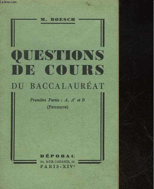 QUESTIONS DE COURS DU BACCALAUREAT - PREMIERE PARTIE : A, A' ET B (PHYSIQUE)