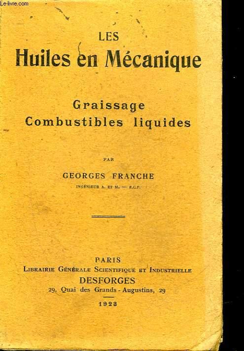 LES HUILES EN MECANIQUE - GRAISSAGE COMBUSTIBLES LIQUIDES