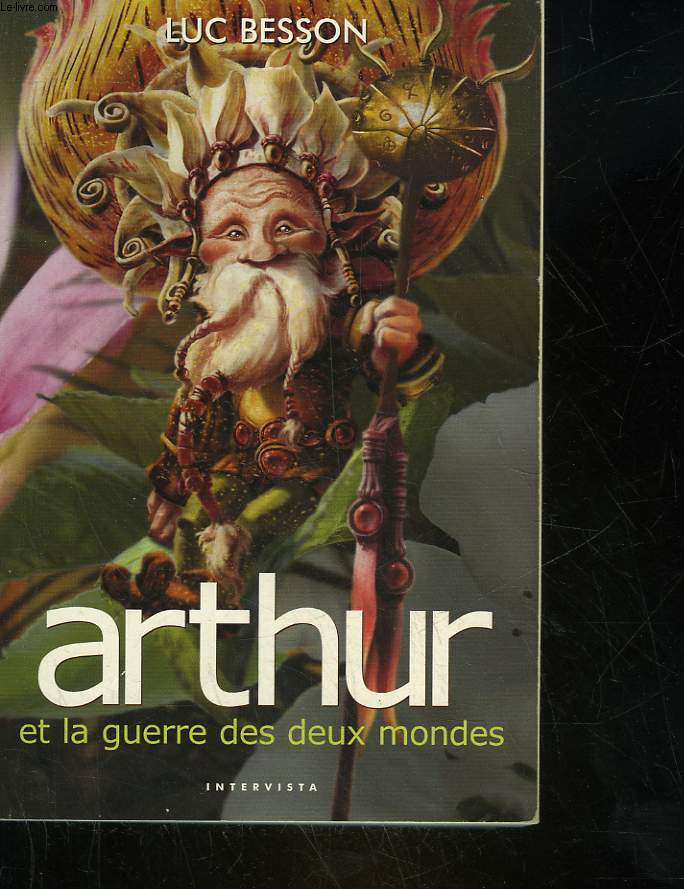 ARTHUR ET LA GUERRE DES DEUX MONDES