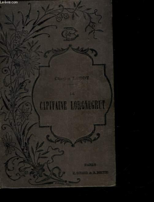 LES MALHEURS DU CAPITAINE LORGNEGRUT