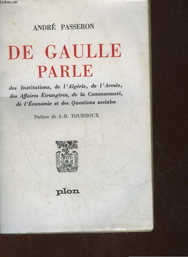 DE GAULLE PARLE DES INSTITUTIONS DE L'ALGERIE, DE L'ARMEE, DES AFFAIRES ETRANGERES, DE LA COMMUNAUT, DE L'ECONOMIE ET DES QUESTIONS SOCIALES