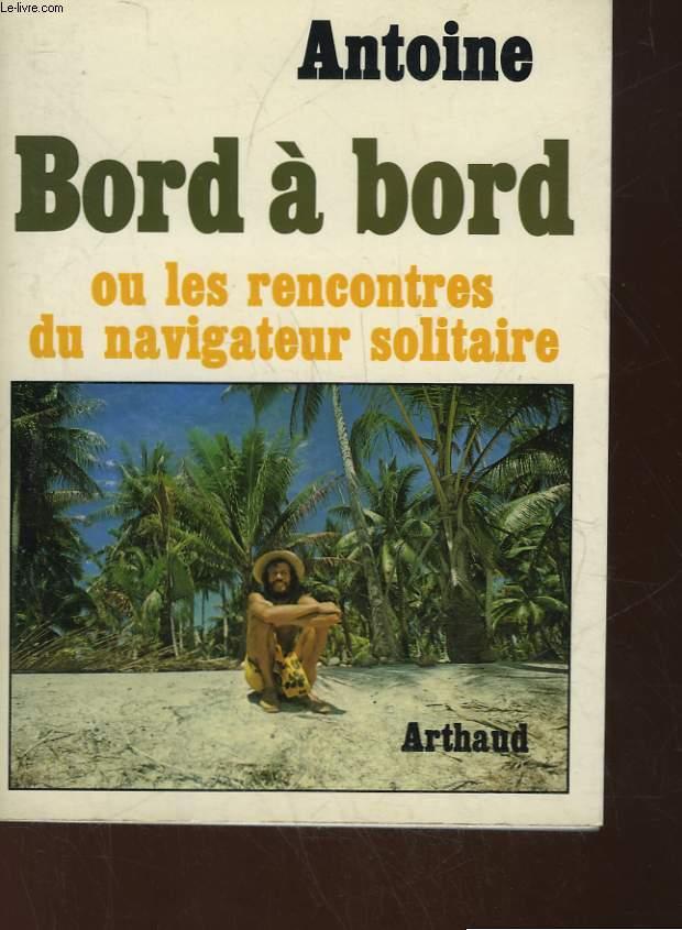 BORD A BORD - LES RENCONTRES DU NAVIGATEUR SOLITAIRE