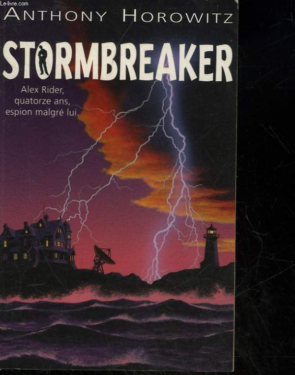 STORMBREAKER ALEX RIDER, 14 ANS, ESPION MALGRE LUI