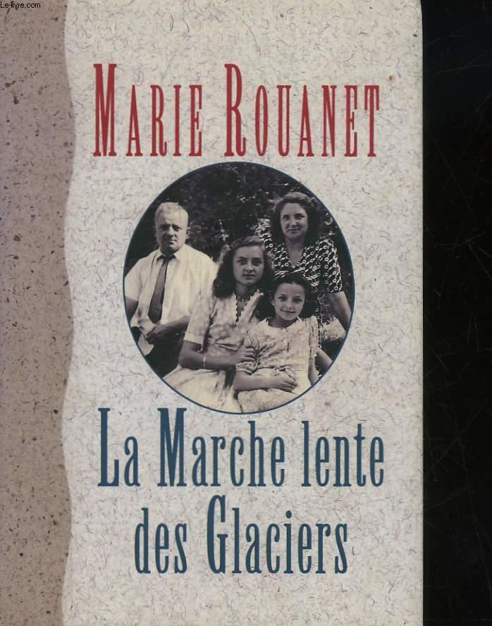 LA MARCHE LENTE DES GLACIERS