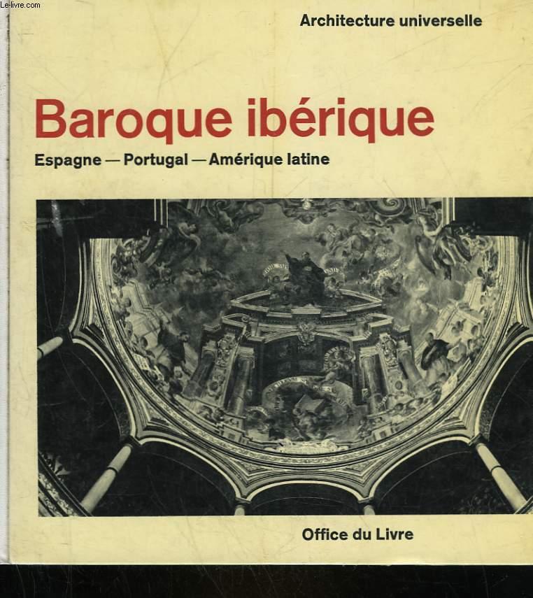 BAROQUE IBERIQUE - ESPAGNE, PORTUGAL, AMERIQUE LATINE