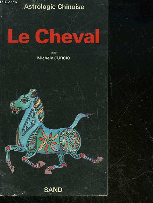 ASTROLOGIE CHINOISE - LE CHEVAL