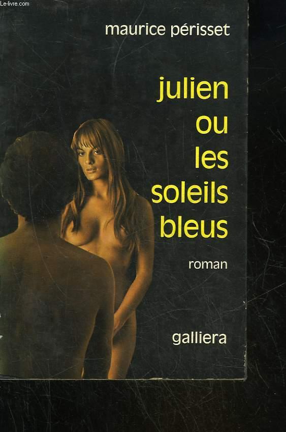 JULIEN OU LES SOLEILS BLEUS
