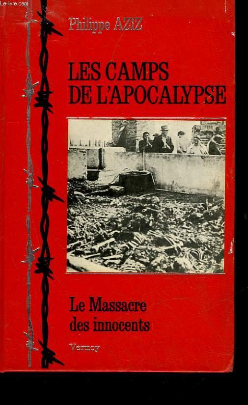 LES CAMPS DE L'APOCALYPSE - LE MASSACRE DES INNOCENTS
