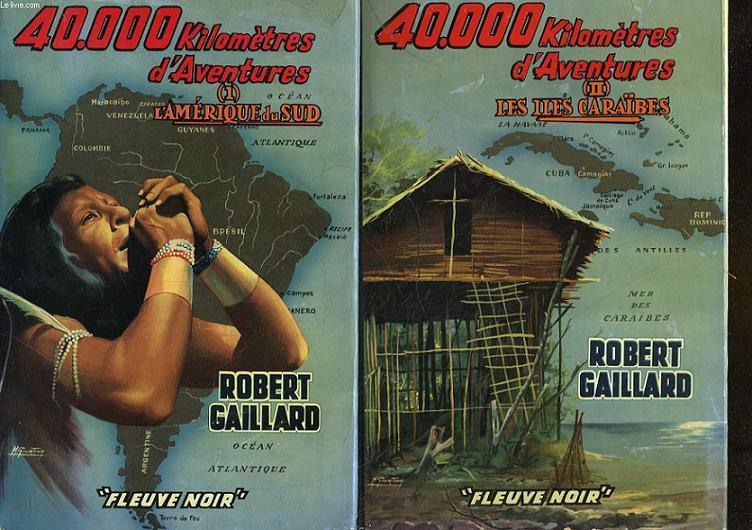 40.000 KILOMETRES D'AVENTURES - 2 TOMES : 1 : L'AMERIQUE DU SUD, TOME 2 : LES ILES CARAIBES