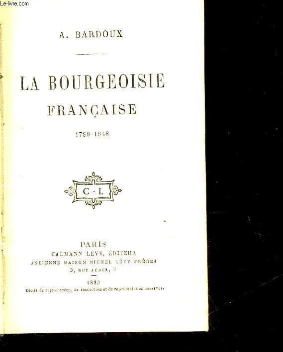 LA BOURGEOISIE FRANCAISE - 1789 - 1848