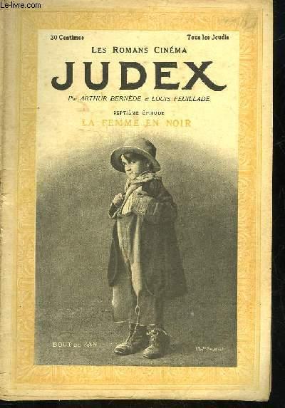 LES ROMANS CINEMA - JUDEX - 7° PARTIE -  LA FEMME EN NOIR